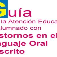 Guía para la Atención Educativa del alumnado con Trastornos en el Lenguaje Oral y Escrito en PDF